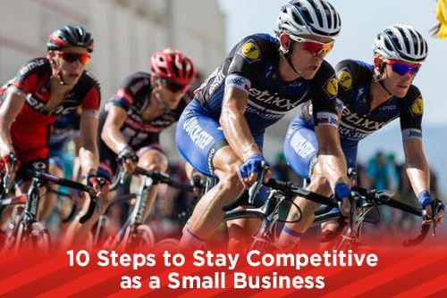 10 Steps to Stay Competitive as a Small Business