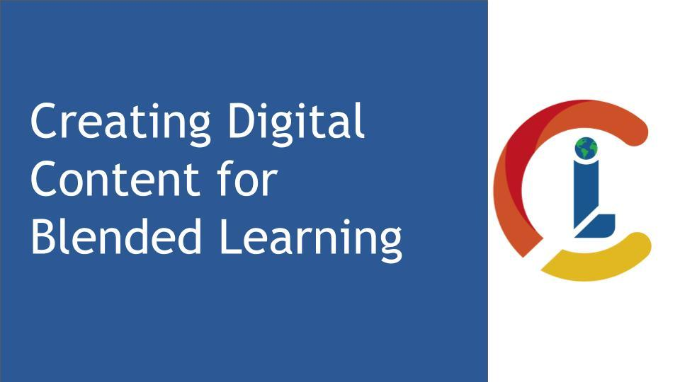 Creating Digital Content for Blended Learning