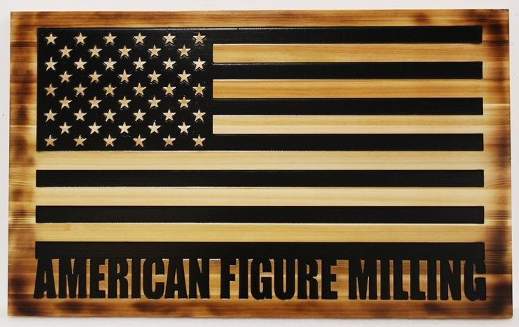 S28204 - Engraved Cedar Wood Sign 2.5-D Sign for American Figure Milling, with US Flag and Scorched Wood Edges