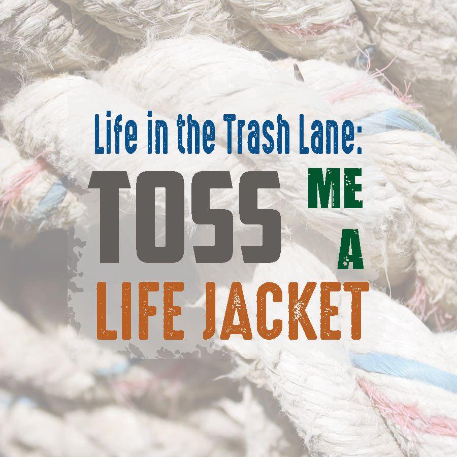 Toss Me a Life Jacket!