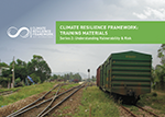 Climate Resilience Framework: Training Materials, Series 2: Understanding Vulnerability and Risk