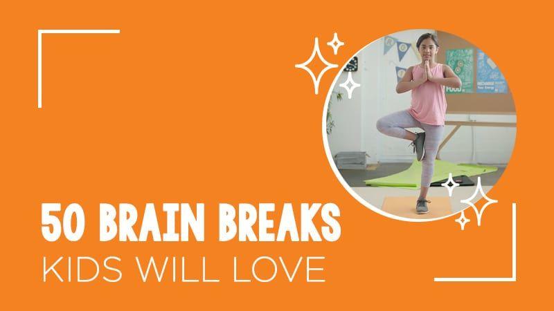 50 Educational Brain Breaks
