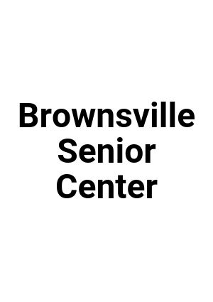 Brownsville Senior Center