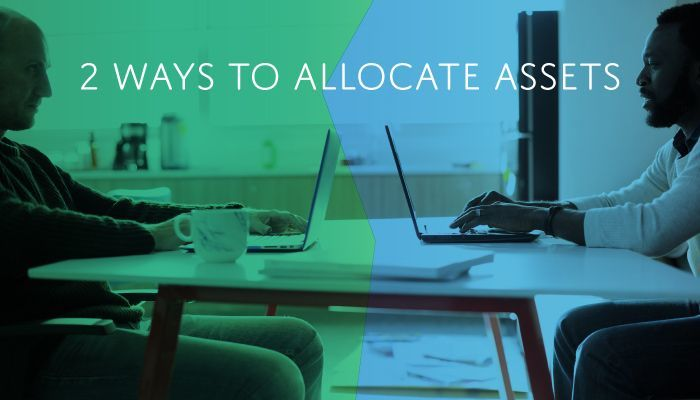 2 Ways to Allocate Assets
