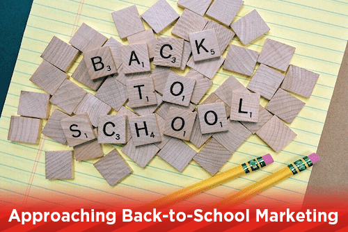Approaching Back-to-School Marketing