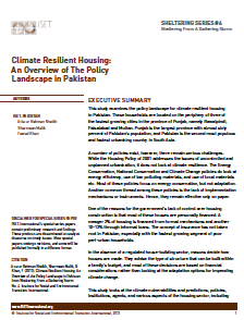 Sheltering Series #6: Climate Resilient Housing: An Overview of the Policy Landscape in Pakistan