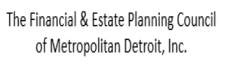The Financial & Estate Planning Council of Metropolitan Detroit, Inc.