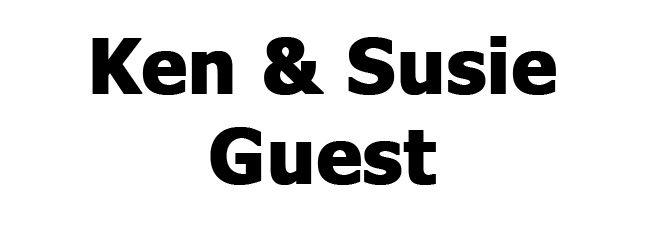 Ken & Susie Guest