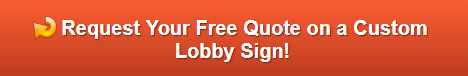 Free quote on custom lobby signs in Orange County CA