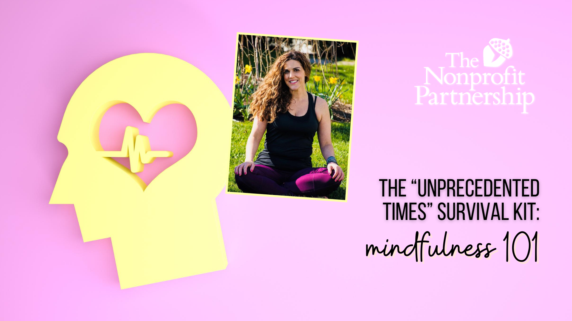 "[Zoom Meeting] The ""Unprecedented Times"" Survival Kit: Mindfulness 101"