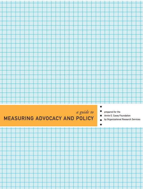A Guide for Measuring Advocacy and Policy (2007)