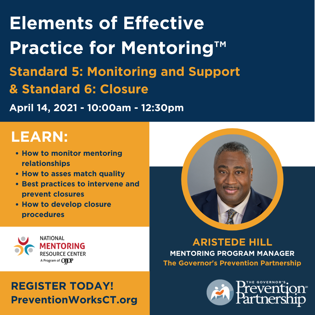 Elements of Effective Practice for Mentoring™ Standard 5: Monitoring and Support & Standard 6: Closure