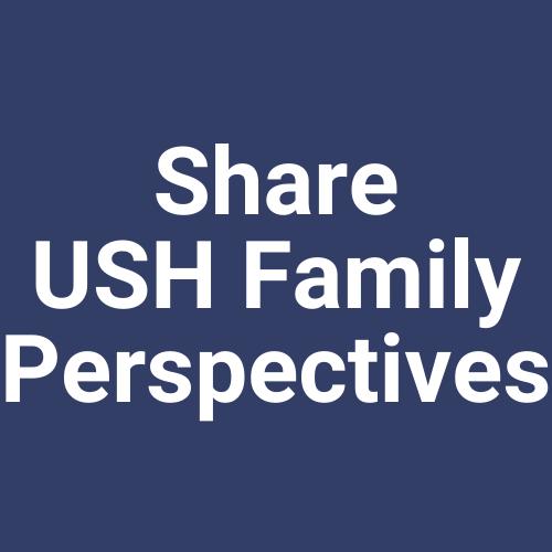 Share USH Family Perspectives