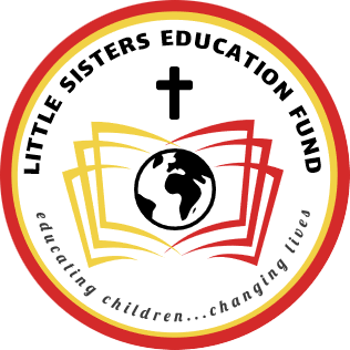 Little Sisters Education Fund, dba Little Sisters of St. Francis -  Midwest, a registered 501(c)(3) nonprofit organization.