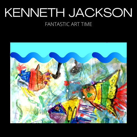 Fantastic Art Time with Kenneth Jackson