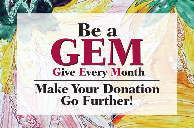 GEM Monthly Giving Program is an Easy & Affordable Way to Make Your Support Go Further
