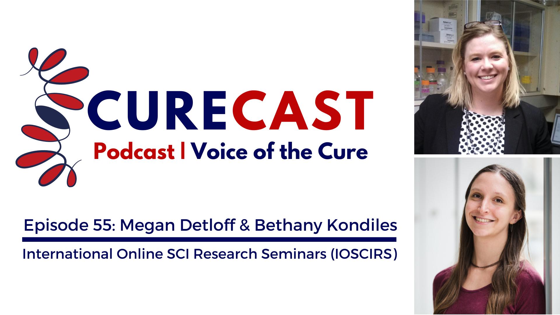 CureCast Episode 55: Megan Detloff & Bethany Kondiles of IOSCIRS