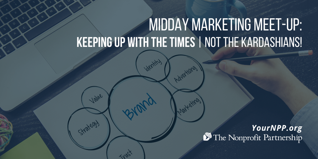 Midday Marketing Meet-Up: Keeping Up With The Times (Not the Kardashians!)
