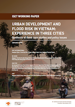 ISET Working Paper: Urban Development and Flood Risk in Vietnam—Experience in Three Cities