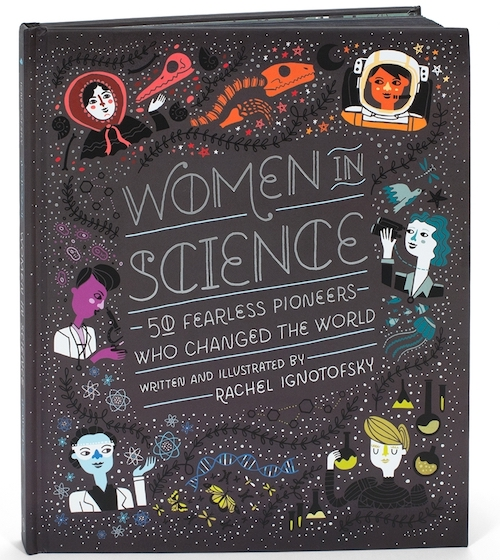"Check out ""Women in Science"" by Rachel Ignotofsky"