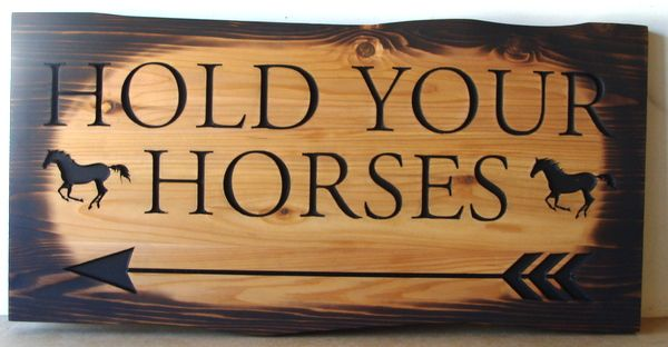 """P25216 - Engraved Rustic """"Hold Your Horses"""" Sign for Crossing at Equestrian Facility"""