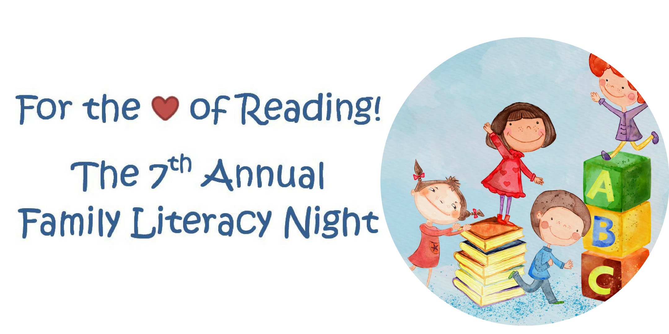 For the Love of Reading - 7th Annual Family Literacy Night