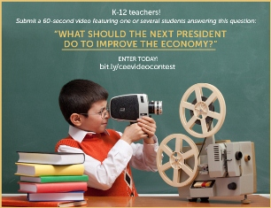 Video Contest for Students K-12: What should the next president do to improve the economy?