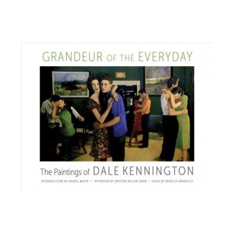 Grandeur of the Everyday: The Paintings of Dale Kennington