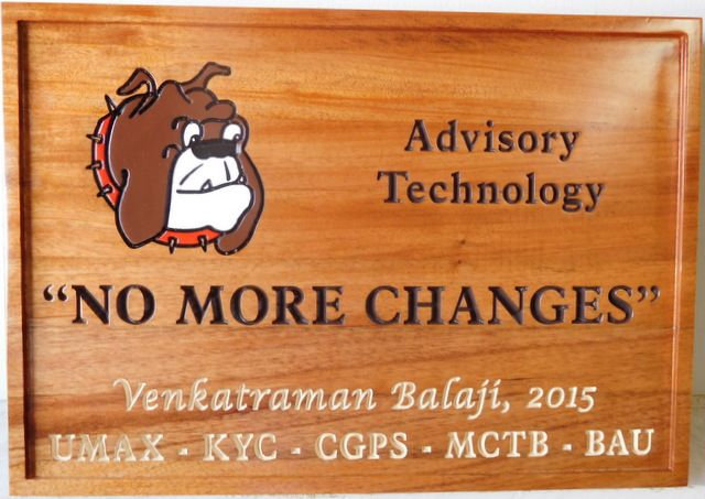 """SA28547 - Engraved  Cedar Wood Sign for the  """"Advisory Technology """" with the Message """"No More Changes"""""""