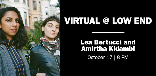 Live virtual performance with Lea Bertucci and Amirtha Kidambi, October 17, 8 PM CST.