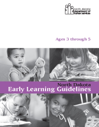 ND Early Learning Guidelines: Ages 3 to 5