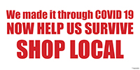 3' x 6' We Made it - Shop Local Vinyl Banners