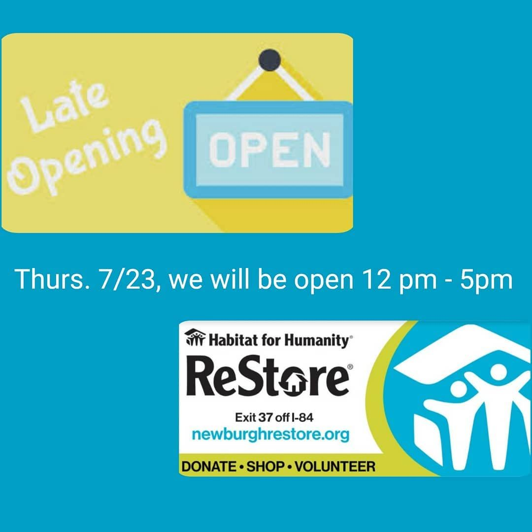 ReStore will open late on Thur. 7/23