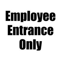 "8"" x 8"" Employee Entrance Sign"