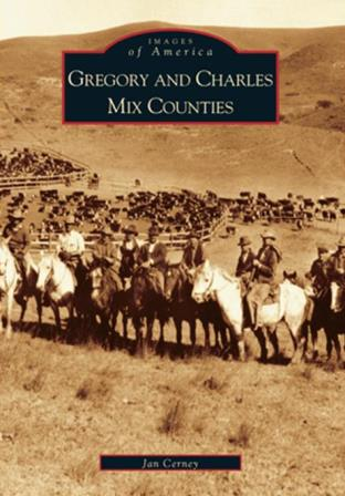Arcadia Book - Gregory and Charles Mix Counties