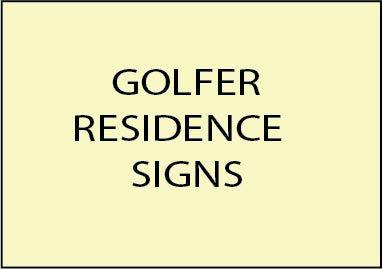 8. - E14750 - Golfer Residence Address Signs