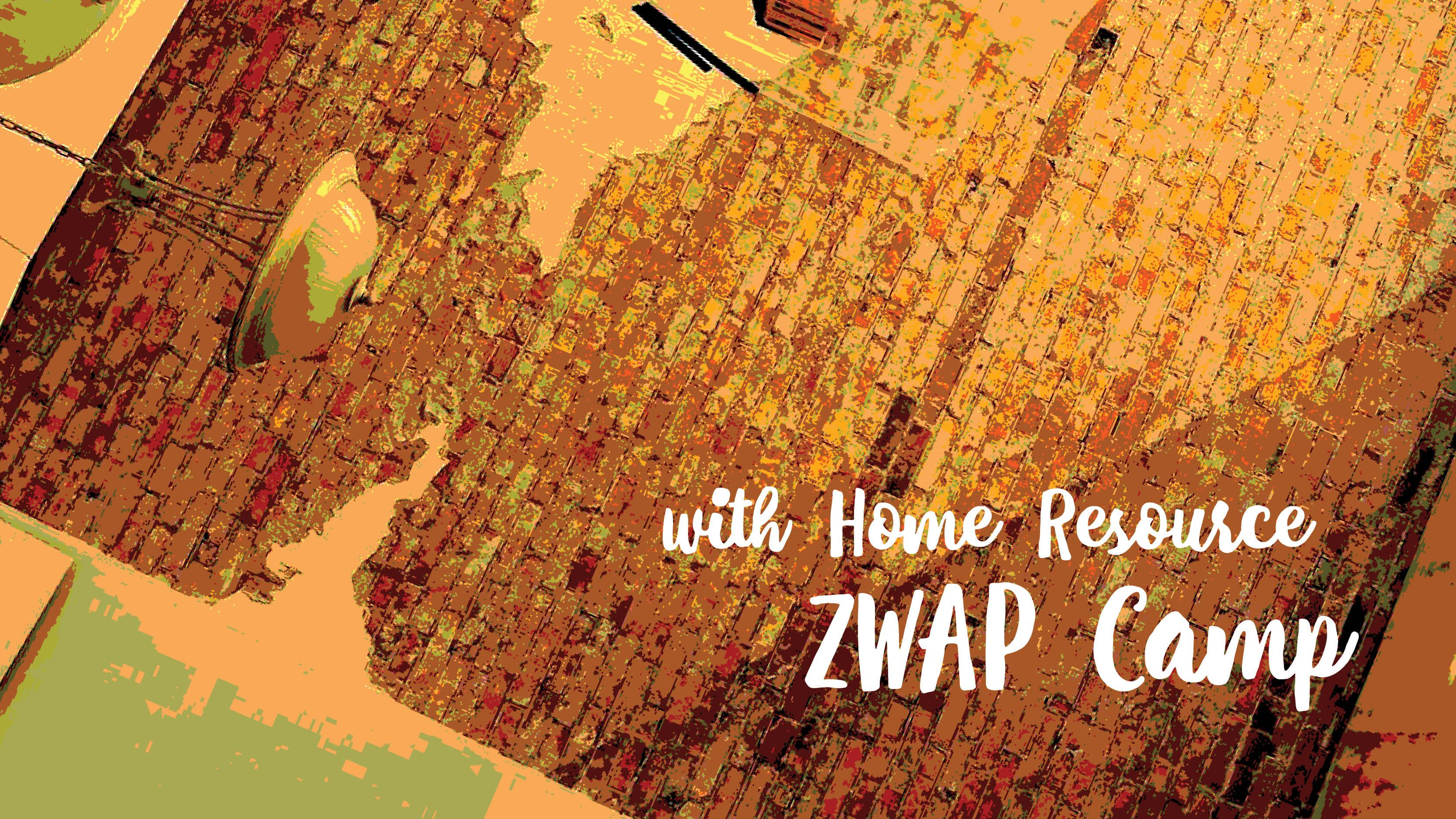 ZWAP Camp with Home ReSource