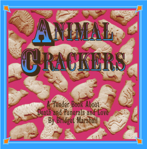 Animal Crackers – A Tender Book About Death and Funerals and Love