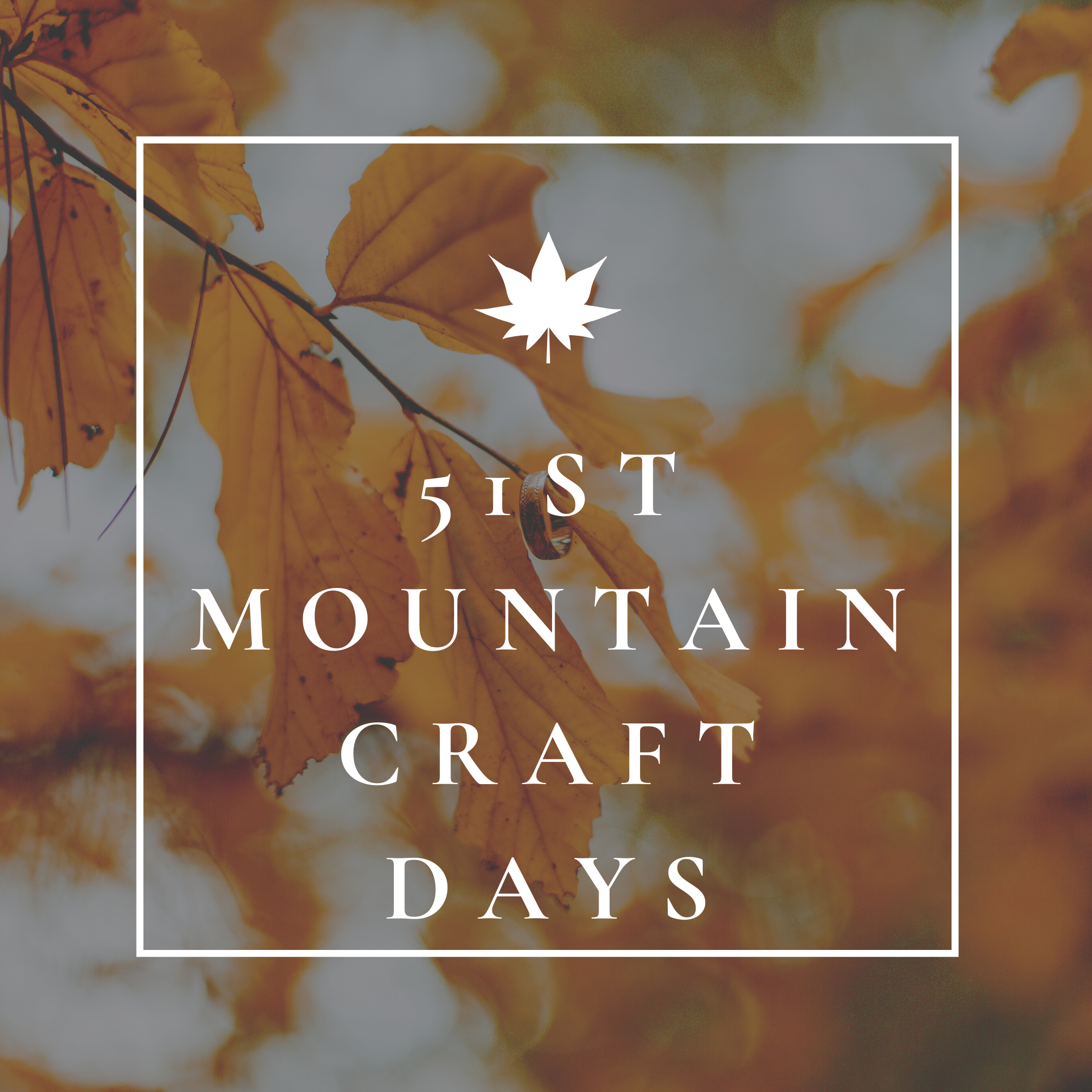 Lettering for Mountain Craft Days in front of a background of colorful fall leaves.
