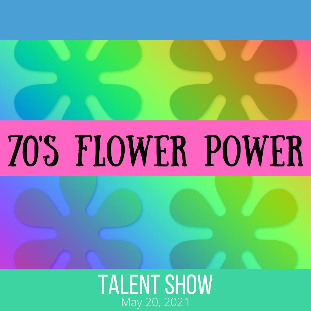 70s Flower Power Virtual Talent Show