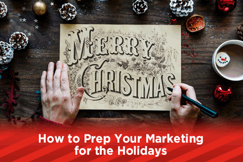 How to Prep Your Marketing for the Holidays