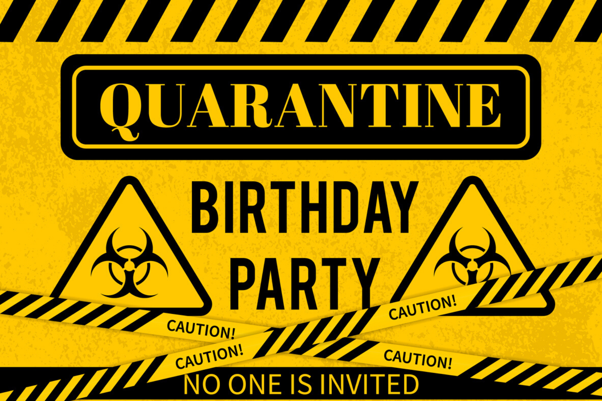 Happy Birthday Quarantine