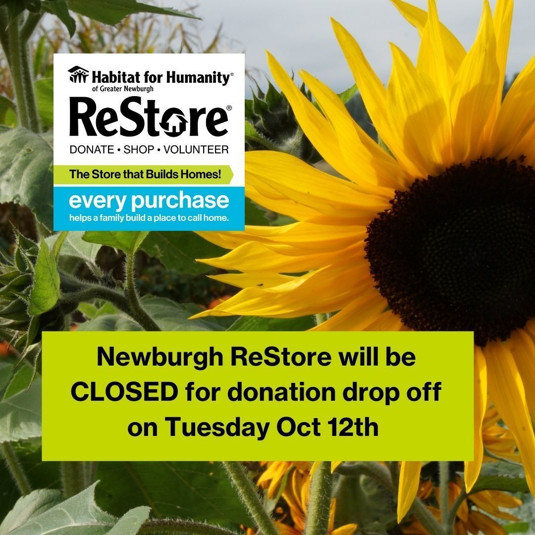Newburgh ReStore will be closed for donation drop off on Tuesday Oct. 12th