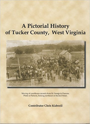 A Pictorial History of Tucker County, West Virginia