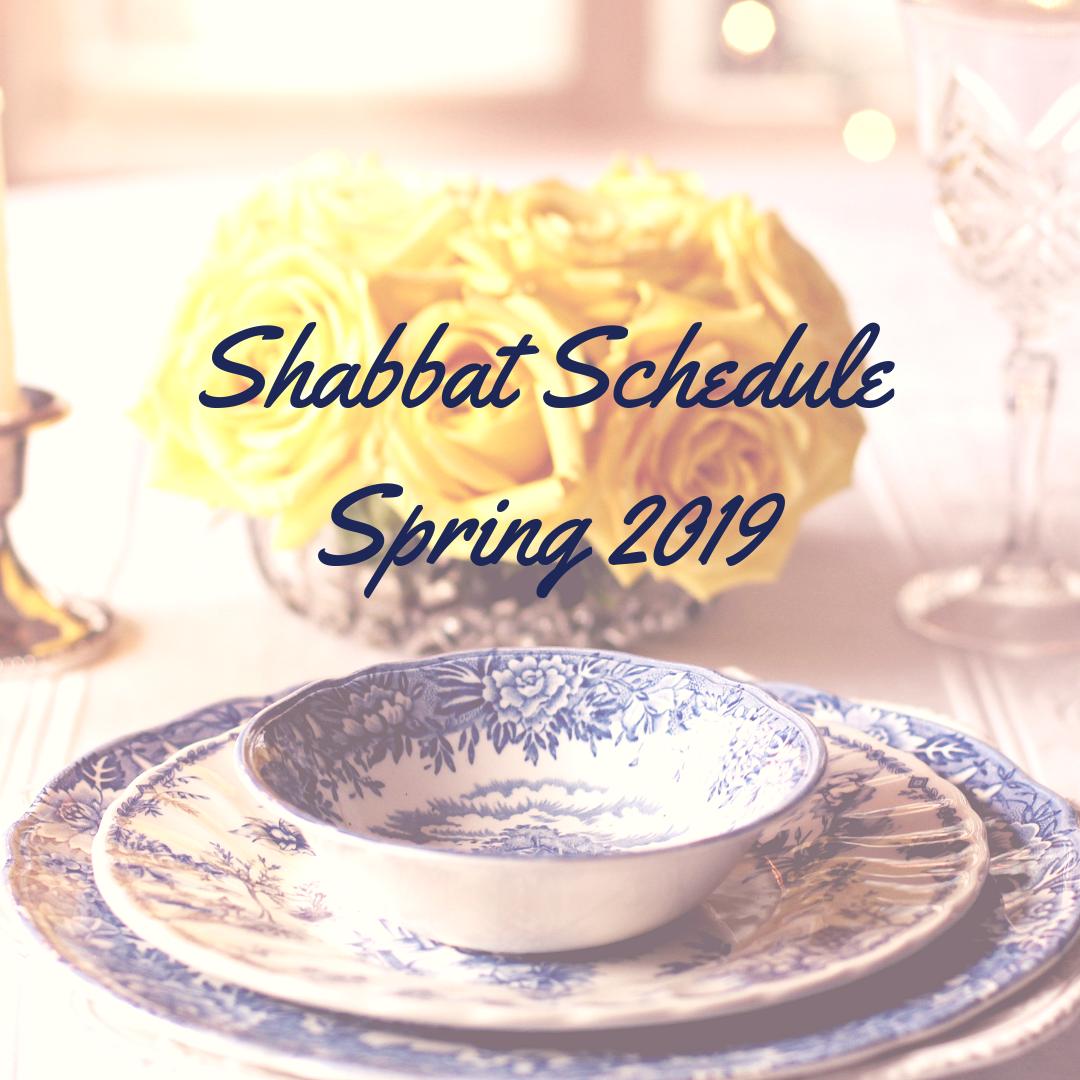 Shabbat Schedule Spring 2019