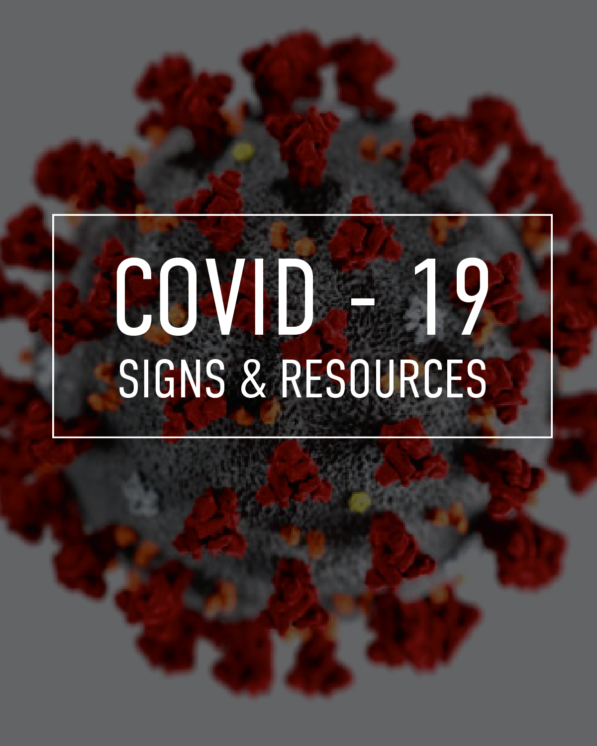 Covid 19 | Signs & Resources