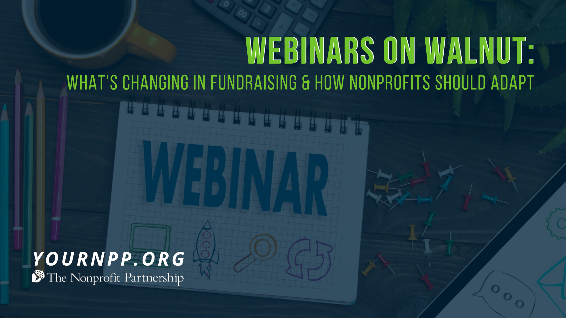 "Webinars on Walnut: ""What's Changing In Fundraising & How Nonprofits Should Adapt"""