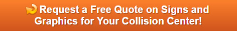 Free quote on sings and graphics for auto collision centers in Orange County CA