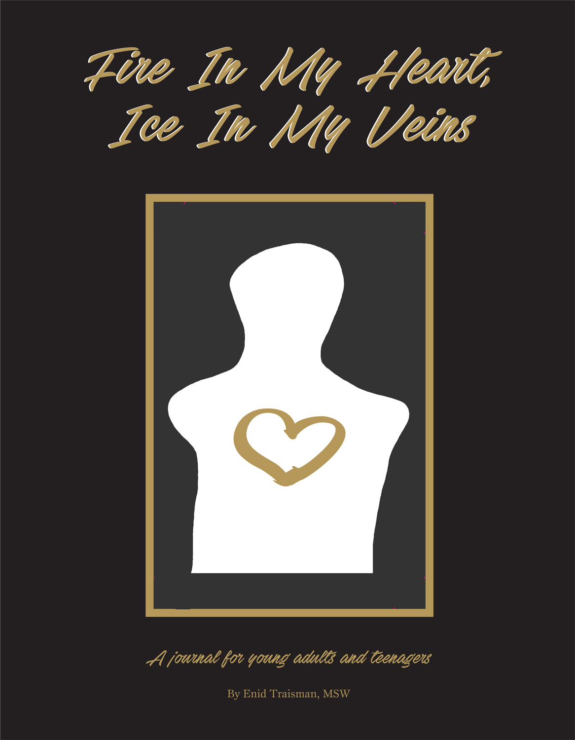 Fire In My Heart, Ice In My Veins:  A journal for young adults and teenagers (Clone)
