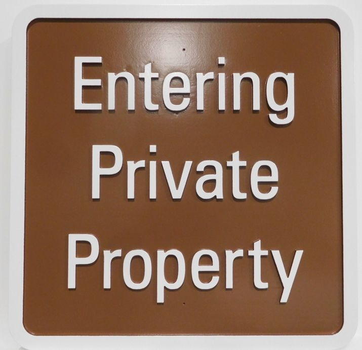 """O24833 - Carved HDU .""""Entering Private Property"""" Sign, 2.5-D Artist-Painted"""